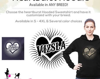 CHOOSE ANY BREED! HeartBurst Hooded Sweatshirt - 5 Colors to Choose - Size S-4XL