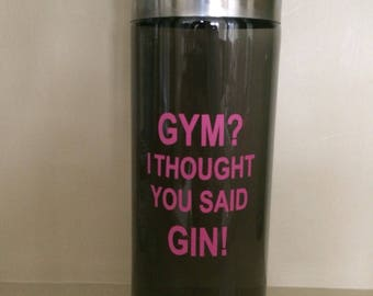 Gym i thought you said gin water bottle pink black quote 700ml sportsbottle motivation gym gift Christmas present