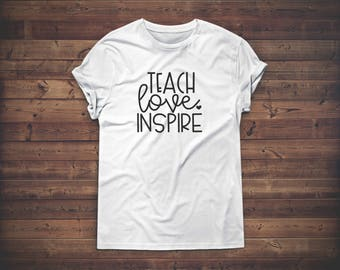 Teacher T Shirt // Teacher Tee // Teach Love Inspire // Black // White // Gray // Navy Blue