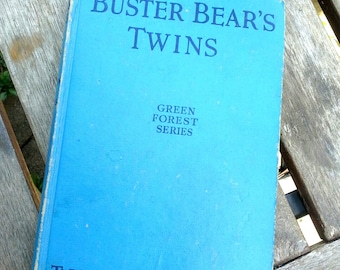 Thornton W. Burgess Vintage children's hardcover book, Buster Bear's Twins, from the Green Forest Series, Large print
