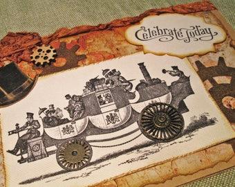 Celebrate Today Birthday or Alternative Event Steampunk Industrial Stagecoach Card - Handmade