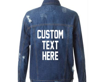 MENS Custom text Denim Jacket Light or Dark Vintage Inspired Distressed Outerwear Jacket- Mens Distressed Custom Text Jacket- Trendy Saying VW18e2nfTL