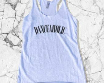 Danceaholic Tank Top - Dancer | Dancer Shirt | Dance Shirt | Ballet Tank | Danceaholic | Tank Top | Dancer Girl | Dance Shirt | Danceaholic