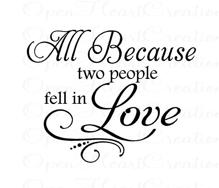 Love Wall Quotes: All Because Two People Fell In Love Vinyl Wall Decal Family