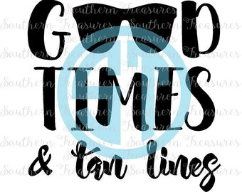 Good Times and Tan Lines Editable vector Cut File  .eps .ai and .pdf formats included INSTANT download