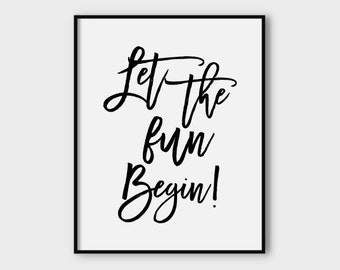 Let the fun begin poster, downloadable poster, party print, happiness poster, printable quote, typography art poster, wall decor