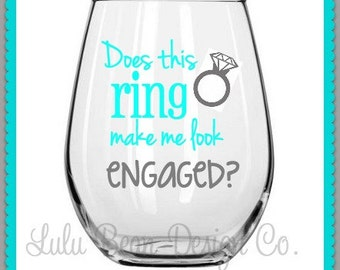 Does this ring make me look engaged? Stemless Wine Glass