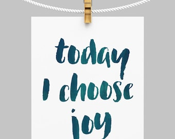 Today I Choose Joy Printable Green Quote Wall Art Inspirational Printable Quote Digital Motivational Print 24x36 22x18 18x24 8x10  Printable