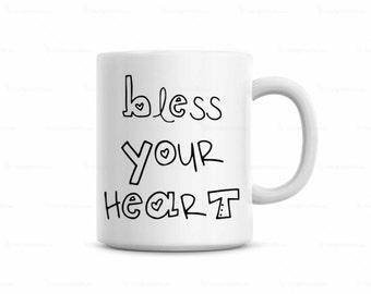 Bless Your Heart Mug, Southern Coffee Mug, Southern Saying on Mug, Cute Saying on Coffee Mug, Funny Coffee Mug, Coffee Mug for Mom, Tea Mug
