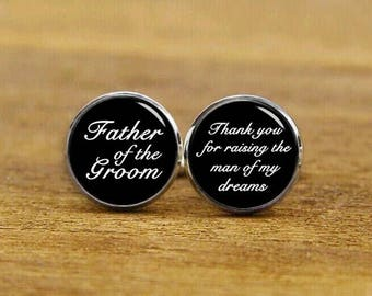 Father of the groom cufflinks, Thank you for raising the man of my dreams, Custom wedding cufflinks, Personalized cufflinks, groom tie clip
