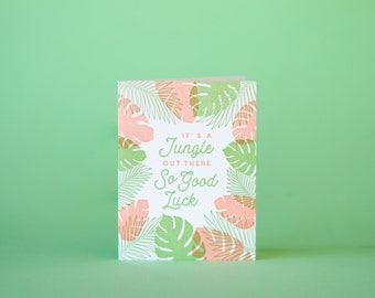 It's A Jungle Out There (Good Luck) Greeting Card