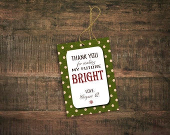 Thank You For Making My Future Bright Gift Tags Digital File