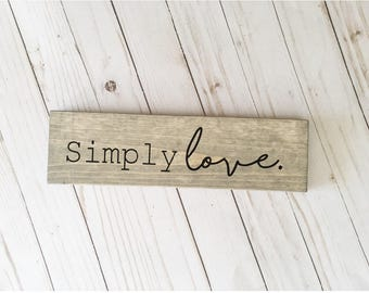 Simply Love Wood Decor, Simply Love Wood Sign, Valentine's Day gifts, Valentine's day Decor, Wedding Decor, Gifts under 30, Simply Love