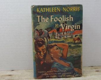 The Foolish Virgin, 1928, Kathleen Norris, vintage book, SEE ALL PICS