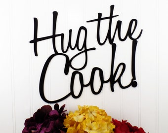 Hug the Cook Metal Sign - Black, 12.5x10.5, Metal Wall Art, Kitchen Decor, Kitchen Wall Art, Sign, Plaque, Wall Hanging
