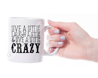 GREATEST SHOWMAN Inspired Design | Live a Little, Laugh a Little, and Live a Little Crazy | Instant Digital Download | SVG | 6 File Types