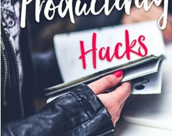Productivity Hacks - Are you ready to dig in, get real with yourself, and increase your productivity in 2018?