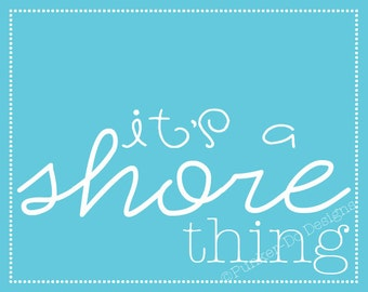 "INSTANT Download ""It's a Shore Thing"" 8""x10"" Wall Art in SKY - PDF Printable"