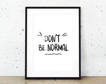 Don't be normal, nerd geek artist inspirational wall art print poster home decor printable