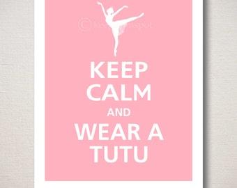 Keep Calm and WEAR A TUTU Typography Art Print