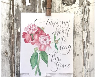 Tune My Heart To Sing Thy Grace -Watercolor Floral Print  - Flowers - Hand Lettering Art Print - Christian Art - Watercolor lettering