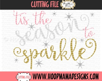 Tis The Season To Sparkle - Christmas SVG DXF eps and png Files for Cutting Machines Cameo or Cricut