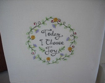 Today I choose Joy Flour Sack Towel. Machine Embroidered.