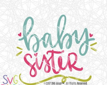 Baby Sister SVG DXF Cutting File, Sibling, Family, Pregnancy, New Baby, Girl, Handlettered, Original, Silhouette & Cricut Compatible File