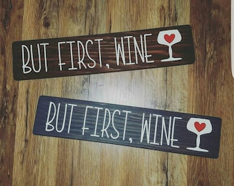 But First, WINE, rustic, home decor