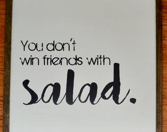 You don't win friends with salad framed wood sign - Farmhouse decor - Farmhouse sign - Wall Art - Wood sign
