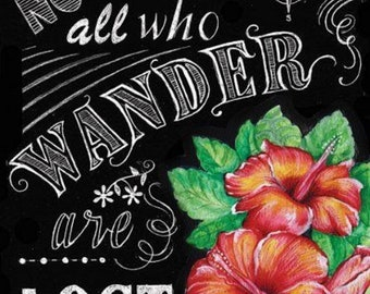 """Tolkien quote,""""Not all those who wander are lost,""""Gift for Family,home Wall Hanging,Illustration, Chalkboard Art decor,Great in any room"""
