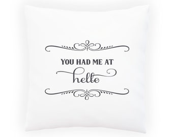 You Had Me At Hello Pillow Cushion Cover s618p