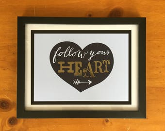 Follow Your Heart 9x7 Framed Quote
