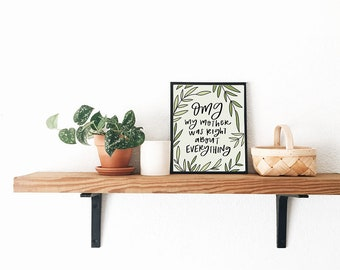 Omg My Mother Was Right Art Print // POP UP