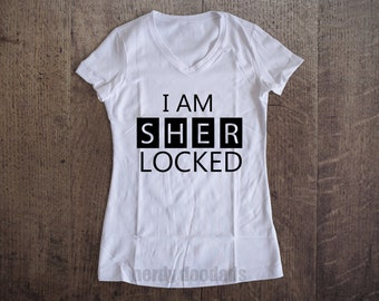 SHERLOCK Inspired Shirt, I Am Sher Locked Shirt, I Am Sherlocked Shirt, Sherlock Holmes Fandom, Ladies' V-Neck S M L Xl