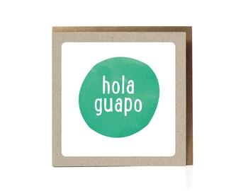 Hola, Hola Guapo, Valentine's Card, Greeting Card, Funny, Spanish Card, Flirt Card, Card for boyfriend, Card for husband, Boyfriend Card,