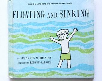 Floating and Sinking by Franklyn M. Branley / Vintage Children's Hardcover / Let's Read And Find Out Science Book / Robert Galster / 1967