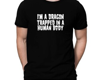 I Am Dragon Trapped In A Human Body T-Shirt