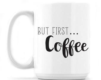 Coffee Lover Mug - But First Coffee - Coffee Lover - Coffee Lovers Gift
