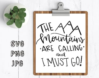 The mountains are calling svg the mountains are calling and I must go svg cut file for cricut silhouette mountain svg outdoors svg mountain