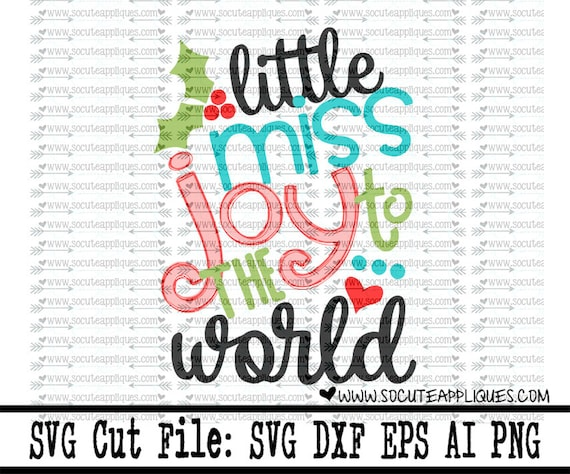 Christmas Svg Cutting File Little Miss Joy To The World