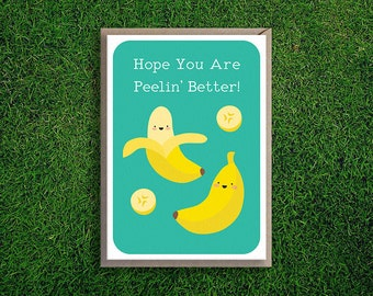 Greeting Cards | Hope You are Peelin' Better, Get well soon card, banana, pun, cute, quirky, funny, sick