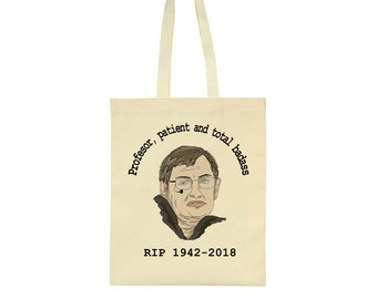 Professor, Patient And Total Badass RIP 1942-2018 Stephen Hawking Tribute Tote Bag