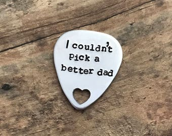 I couldn't pick a better dad -guitar pick - Father's Day  Hand stamped Guitar pick - great for a gift dad - daddy father muscian