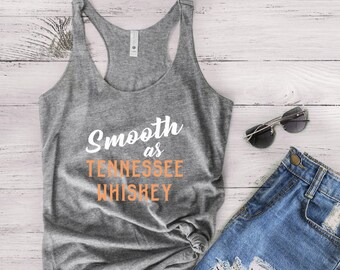 smooth as tennessee whiskey tank top, whiskey tank top, tennessee, racerback, gift for her, birthday gift
