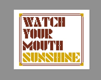 Watch Your Mouth Sunshine Walking Dead Quote Cross Stitch PDF PATTERN ONLY