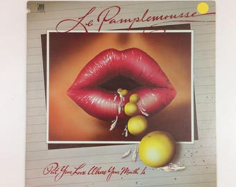 Vintage Le Pamplemousse Put Your Love Where Your Mouth Is Vinyl Record LP [1984]