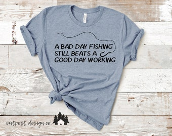 A Bad Day Fishing Still Beats A Good Day Working - Digital Cut File for Silhouette or Cricut - SVG