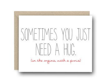Naughty Valentine's Day Card - Sometimes You Just Need A Hug - Anniversary Card, Funny Valentine Card, Birthday Card, I Love You Card