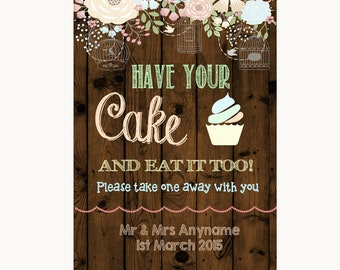 Rustic Floral Wood Have Your Cake & Eat It Too Personalised Wedding Sign